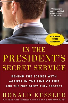 In the President's Secret Service By Kessler, Ronald