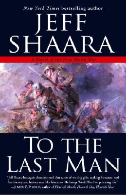 To The Last Man By Shaara, Jeff